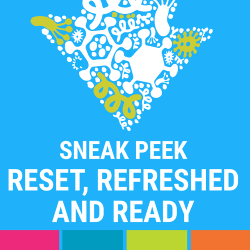 Sneak Peek Reset, Refreshed and Ready Exhibition
