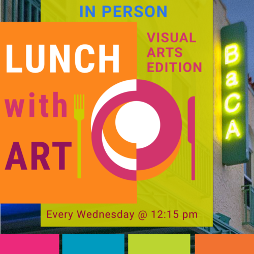 Lunch with Art - Visual Arts Edition -- In-Person