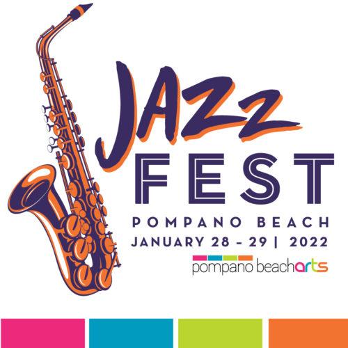 Jazz Fest Pompano Beach -- January 28 - 28, 2022