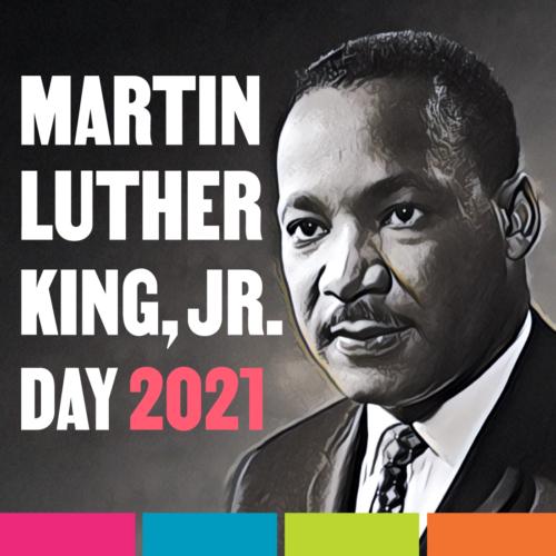 Virtual Dr. Martin Luther King, Jr. Celebration 2021