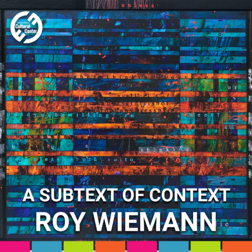 A Subtext of Context : Works by Roy Wiemann