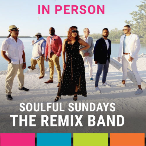 In-Person Soulful Sundays featuring The ReMix Band