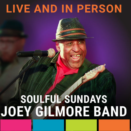 Soulful Sundays featuring The Joey Gilmore Band
