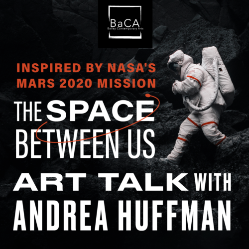 Artist Talk with Andrea Huffman (The Space Between Us)
