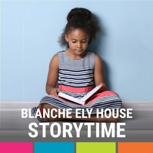 Blanche Ely House Museum's Story Time - September