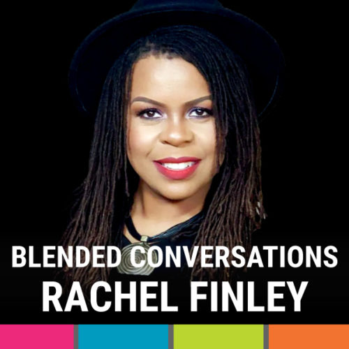 Blended Conversations featuring Rachel Finley - September
