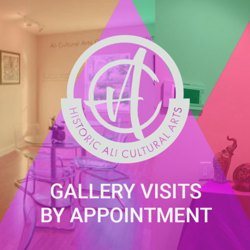 Gallery Visits by Appointment - Ali Cultural Arts Center