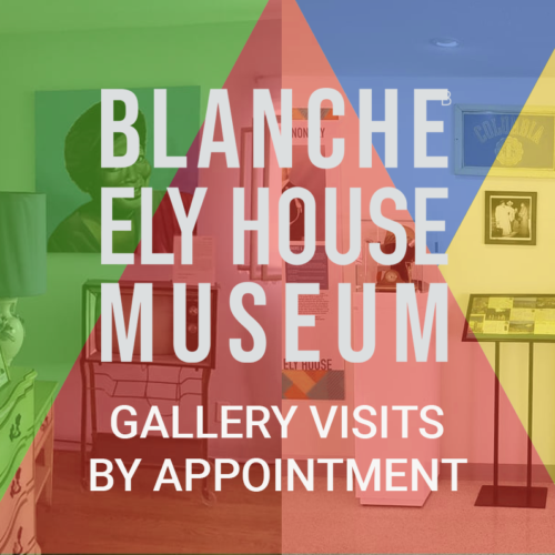 Gallery Visits by Appointment Only - Blanche Ely House Museum