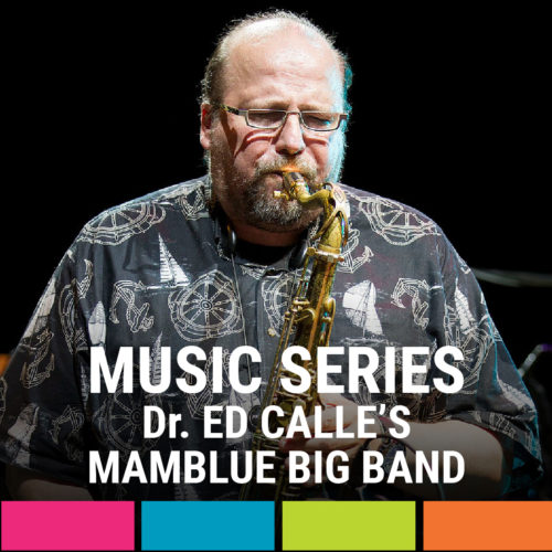 Dr. Ed Calle's Mamblue Big Band featuring an 18-piece band with Vocalist Lisanne Lyon hosted by Nestor Torres