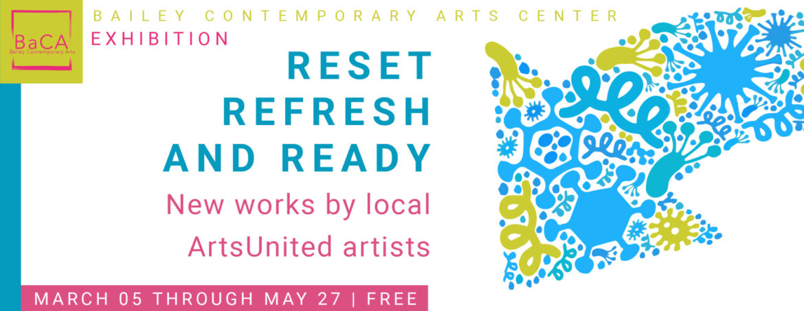 Reset, Refresh and Ready Exhibition: new works by local ArtsUnited artists