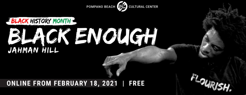 Black Enough – Flourish (One Man Virtual Show)