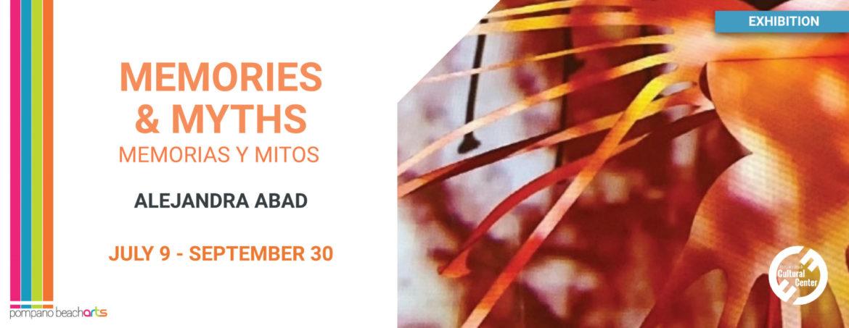 Memories and Myths / Memorias y Mitos Exhibition by Alejandra Abad